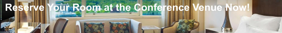 Reserve Your Room at the Conference Venue Now!