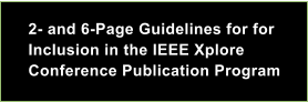 2- and 6-Page Guidelines for for Inclusion in the IEEE Xplore Conference Publication Program